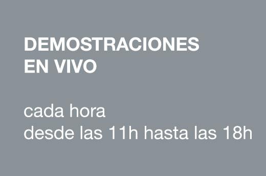 DEMOSTRACIONES EN VIVO – cada hora desde las 11h hasta las 18h
