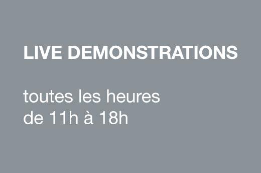 LIVE DEMONSTRATIONS – toutes les heures de 11h à 18h